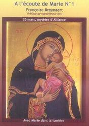A L'Ecoute De Marie T.1 ; 25 Mars Mystere D'Alliance ; Avec Marie Dans La Lumiere - Intérieur - Format classique