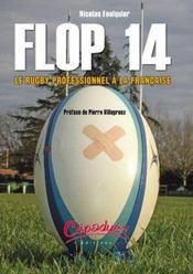 Flop 14 ; le rugby professionnel à la française - Intérieur - Format classique