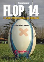 Flop 14 ; le rugby professionnel à la française - Couverture - Format classique