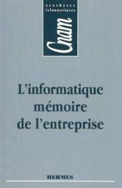 L'informatique mémoire de l'entreprise cnam syntheses informatiques - Couverture - Format classique