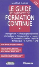 Le Guide Des Organismes De Formation Continue. Management, Efficacite Professionnelle, Informatique - Couverture - Format classique