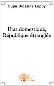 État domestique, république étranglée - Couverture - Format classique
