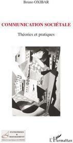Communication sociétale ; théories et pratiques - Couverture - Format classique