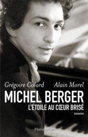 Michel Berger, l'étoile au coeur brisé - Couverture - Format classique