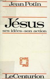 Jesus, Ses Idees, Son Action - Couverture - Format classique