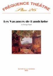 Revue Frequence Theatre Plus N.26 ; Les Vacances De Pandolphe - Couverture - Format classique