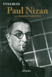 Paul Nizan ; la révolution éphémère - Couverture - Format classique