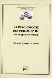 La psychologie des philosophes ; de Bergson à Vernant - Couverture - Format classique