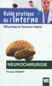 Guide Pratique De L'Interne Neurochirurgie - Couverture - Format classique