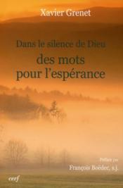 Dans Le Silence De Dieu. Des Mots Pour L'Esperance - Couverture - Format classique