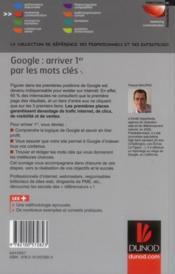 Google : arriver 1er par les mots-clés ; les secrets pour s'installer gratuitement et durablement en première position - 4ème de couverture - Format classique