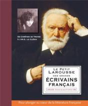 Le petit Larousse des grands écrivains français - Couverture - Format classique