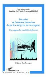 Sécurité et facteurs humains dans les moyens de transport ; une approche multidisciplinaire - Couverture - Format classique