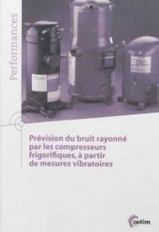 Prevision du bruit rayonne par les compresseurs frigorifiques a partir de mesures vibratoires 9q182 - Couverture - Format classique
