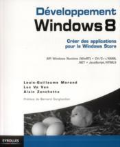 Développement Windows 8 ; créer des applications pour le Windows store - Couverture - Format classique