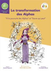 La transformation des Alphas ; à la poursuite des Alphas ; sauve qui peut - Couverture - Format classique