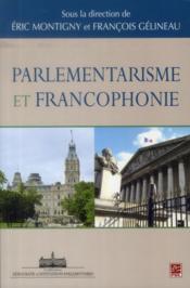 Parlementarisme Et Francophonie - Couverture - Format classique
