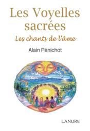 Les voyelles sacrées ; les chants de l'âme - Couverture - Format classique