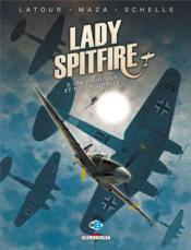 Lady Spitfire t.3 ; une pour tous et tous pour elle - Couverture - Format classique