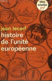 Histoire De L'Unite Europeenne. Collection : Idees N° 80 - Couverture - Format classique