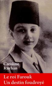 Le roi Farouk ; un destin foudroyé - Couverture - Format classique
