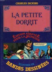 La Petite Dorrit. Edition Adaptee Pour La Jeunesse Illustree En Bandes Dessinees - Couverture - Format classique