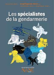 Expliquez-moi... les spécialistes de la gendarmerie - Couverture - Format classique