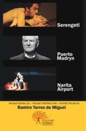 Serengeti ; puerto Madryn ; Narita airport - Couverture - Format classique