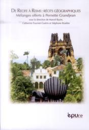De Recife à Reims : récits géographiques ; mélanges offerts à Pernette Gandjean - Couverture - Format classique