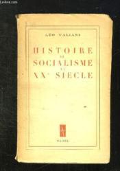Histoire Du Socialisme Au Xx Siecle. - Couverture - Format classique