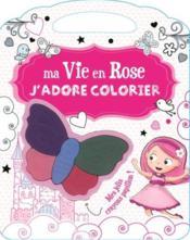 Ma vie en rose ; j'adore colorier - Couverture - Format classique