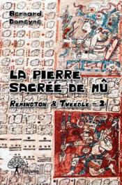 Remington & Tweedle t.2 ; la pierre sacrée de Mû - Couverture - Format classique