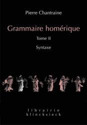 Grammaire homérique t.2 ; syntaxe - Couverture - Format classique