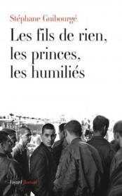Les fils de rien, les princes, les humiliés - Couverture - Format classique
