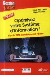 Optimisez votre système d'information ! vers la PME numérique en réseau - Couverture - Format classique
