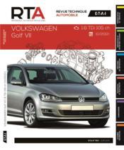 REVUE TECHNIQUE AUTOMOBILE N.794 ; Volkswagen Golf VII ; 1.6 Tdi 105 ch ; 10/2012 - Couverture - Format classique