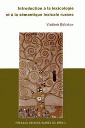 Introduction à la lexicologie et à la sémantique lexicale russes - Couverture - Format classique