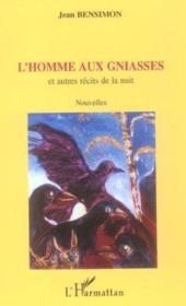 L'Homme Aux Gniasses Et Autres Recits De La Nuit - Couverture - Format classique