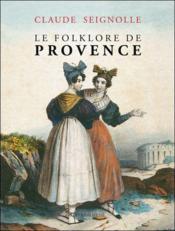 Le folklore de Provence - Couverture - Format classique