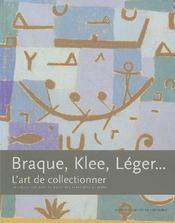 Braque, Klee, Léger... ; l'art de collectionner - Intérieur - Format classique