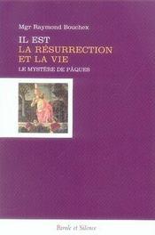 Il est la résurrection et la vie ; le mystère de pâques - Intérieur - Format classique