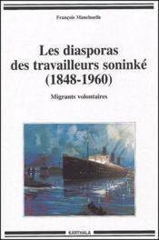 Les diasporas des travailleurs soninké (1848-1960) ; migrants volontaires - Couverture - Format classique