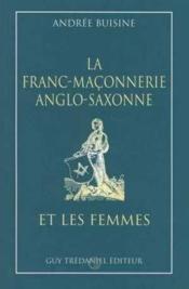 Franc-maconnerie anglo-saxonne et les femmes - Couverture - Format classique