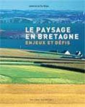 Le paysage en Bretagne ; enjeux et défis - Intérieur - Format classique