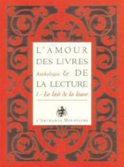 Anthologie ; l'amour des livres et de la lecture t.1 ; le lait de la louve - Couverture - Format classique