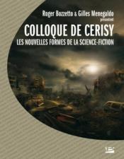 Colloque de Cerisy ; les nouvelles formes de la science-fiction - Couverture - Format classique
