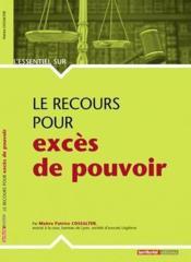 L'Essentiel Sur ; Le Recours Pour Excès De Pouvoir - Couverture - Format classique