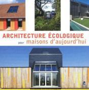 Architecture écologique pour maison d'aujourd'hui - Couverture - Format classique