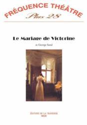 Revue Frequence Theatre Plus N.28 ; Le Mariage De Victorine - Couverture - Format classique