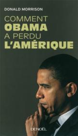 Comment Obama a perdu l'Amérique - Couverture - Format classique